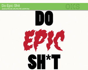 do epic shit svg, dxf, vector, eps, clipart, cricut, download