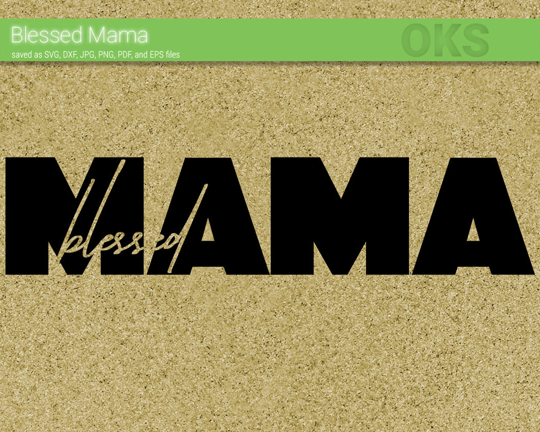 FREE blessed mama svg, dxf, vector, eps, clipart, cricut, download