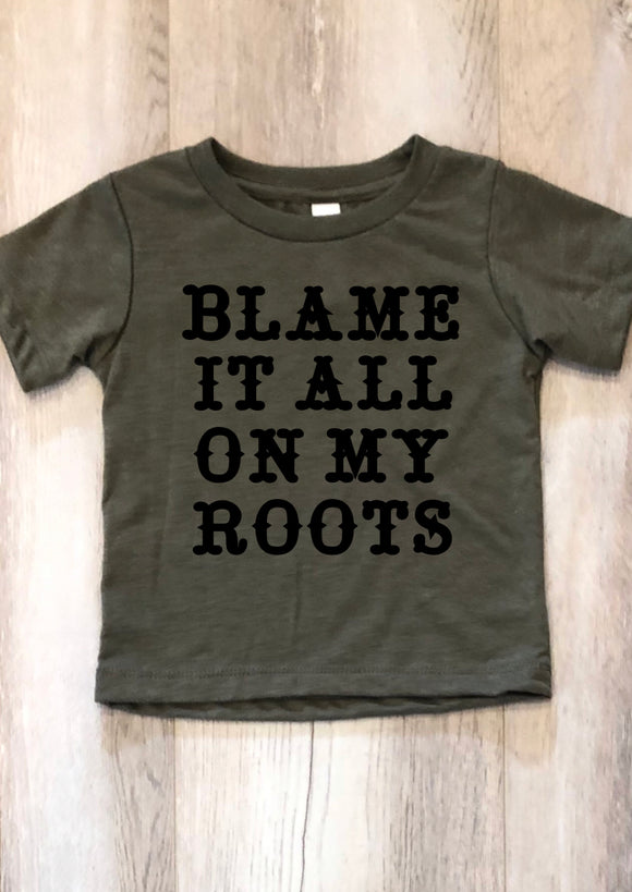 Blame it all on my Roots (Toddler)