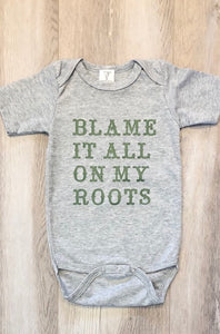 Blame it all on my Roots (Infant)
