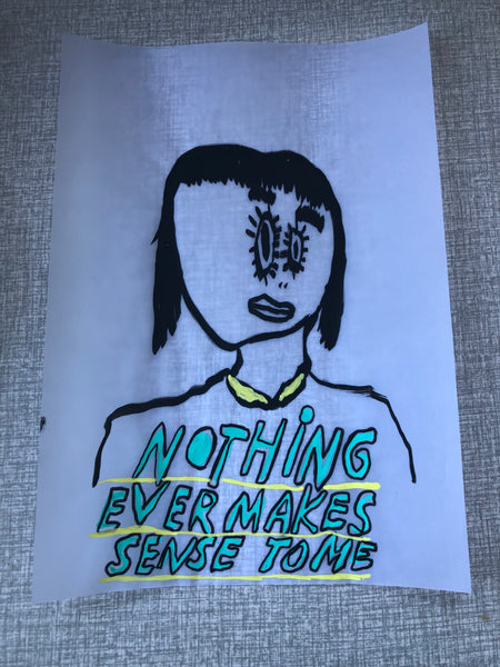 Nothing ever makes sense to me. Handritad originalteckning, A4