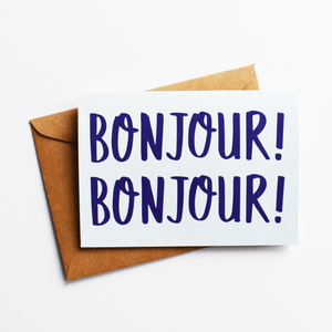 Bonjour! Bonjour! - Greeting Card in French