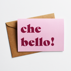 Che bello! - Fun Greeting Card in Italian