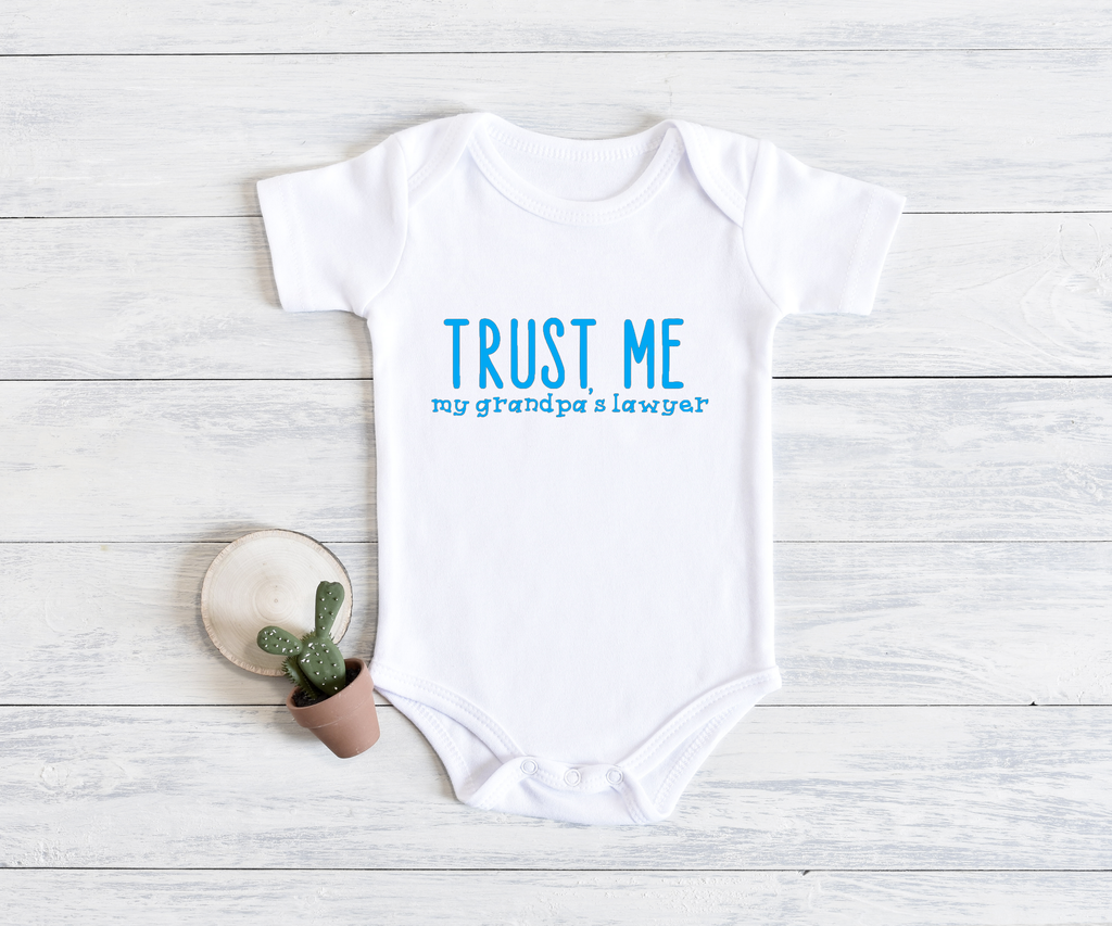 """Trust Me My Grandpa's a Lawyer"" Onesie"", Item# 10007"