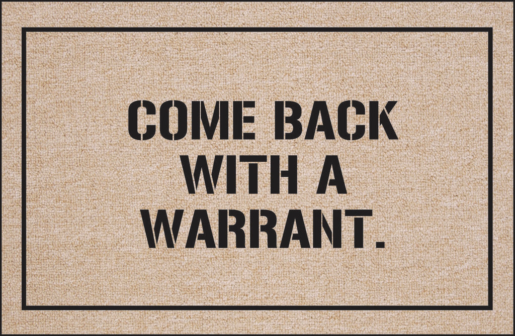Doormats for Professionals- Come Back With a Warrant - Item #8220