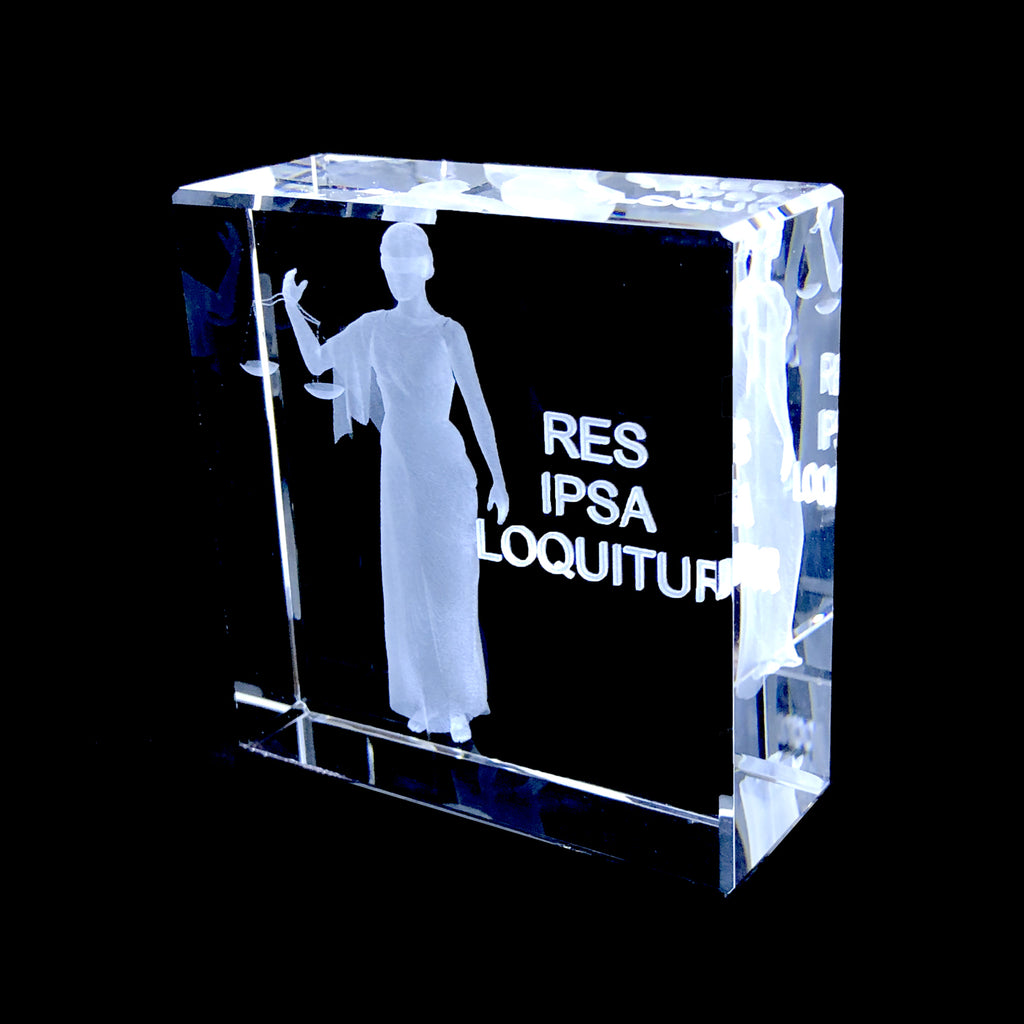 LADY OF JUSTICE, RES IPSA LOQUITUR  CRYSTAL- Item# H0030