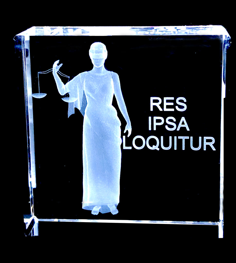 LADY OF JUSTICE, RES IPSA LOQUITOR  CRYSTAL- Item# H0030