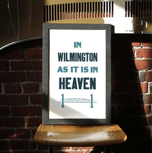 """In Wilmington As it is in Heaven"" Art Print"