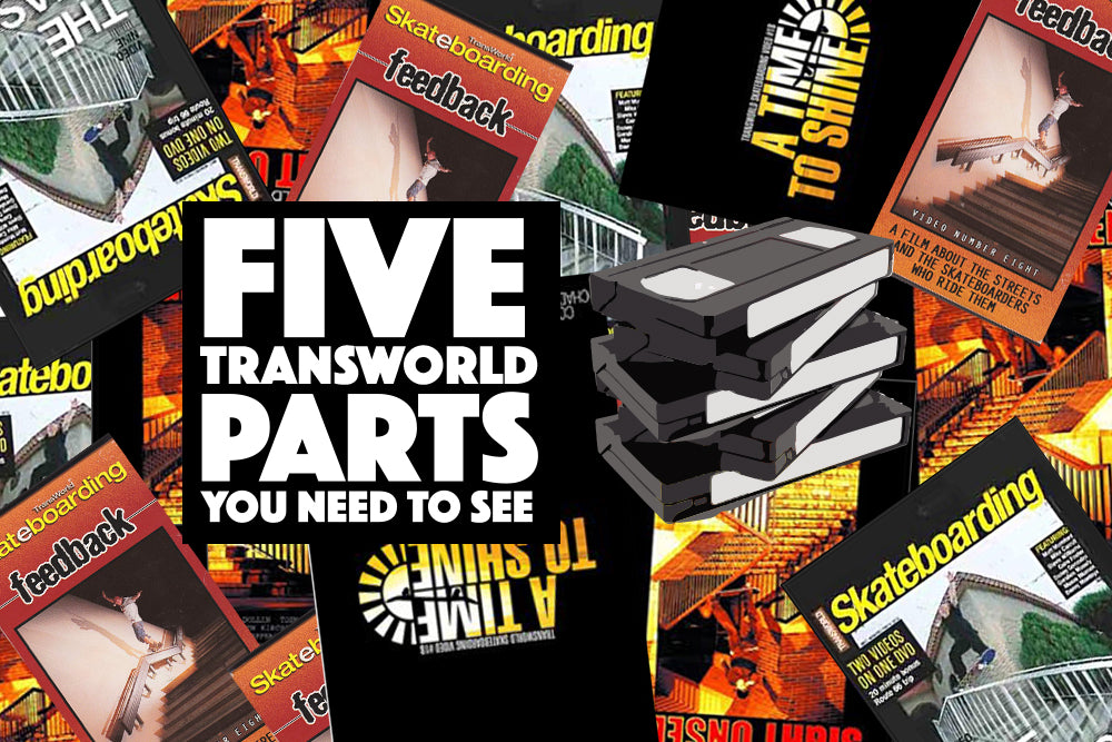 5 Transworld Parts You Need To See... If you haven't already.