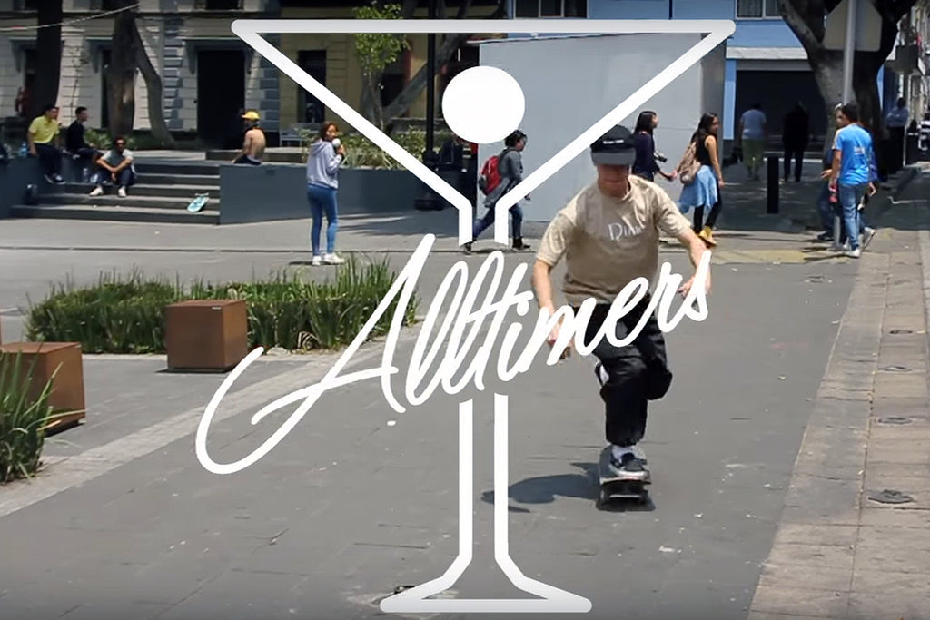 Alltimers and Quartersnacks - A Couple Boys in Mexico