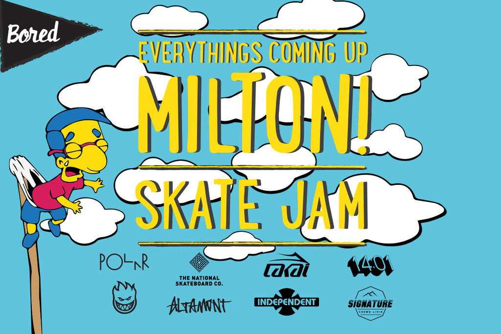 The Everything's Coming Up Milton Skate Jam