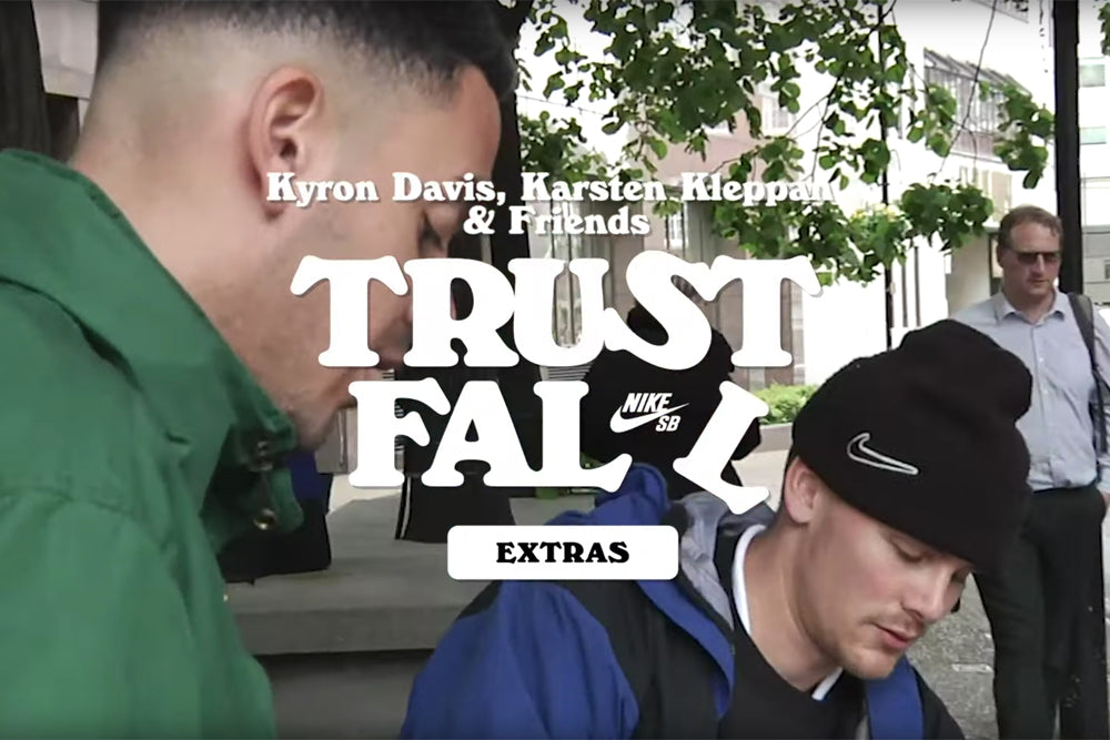 Nike SB - Trust Fall Extras - Kyron, Karsten and Friends