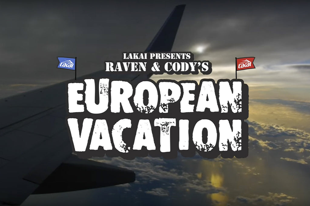 Lakai Present Raven and Cody's European Vacation