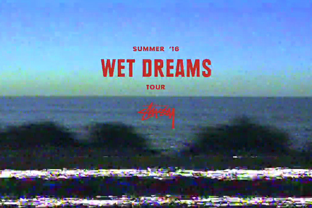 Stussy Summer 16 Wet Dreams Tour