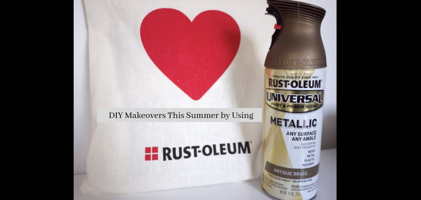 5 DIY Makeovers This Summer by Using Rust-Oleum Spray Paints
