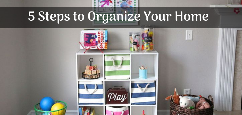 5 Steps to Organize Your Home