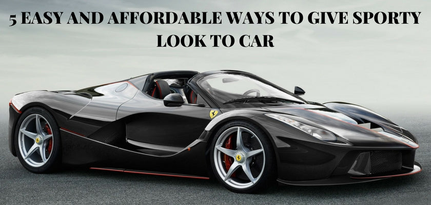 5 Easy and Affordable Ways to Give Sporty Look to Car