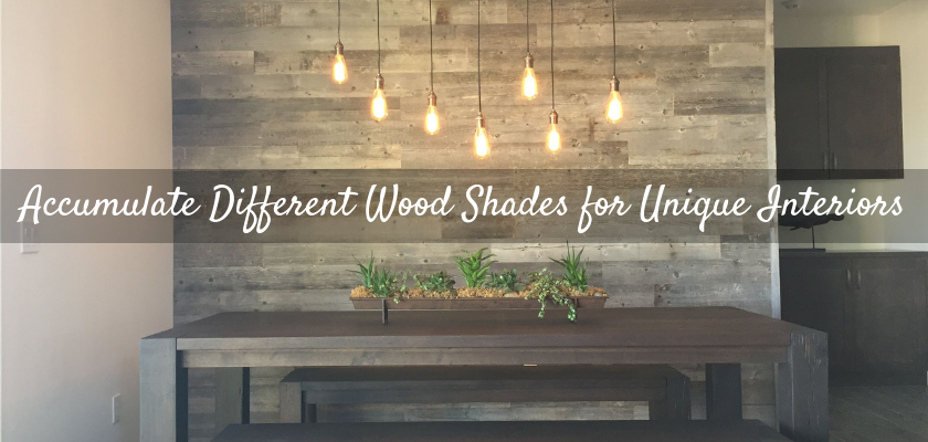 Accumulate Different Wood Shades for Unique Interiors