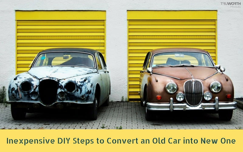 Inexpensive DIY Steps to Convert an Old Car into New One