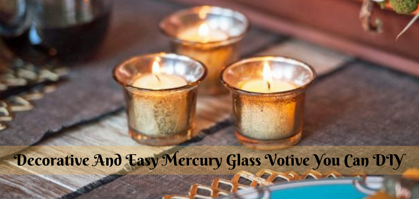 Decorative and Easy Mercury Glass Votive You Can DIY