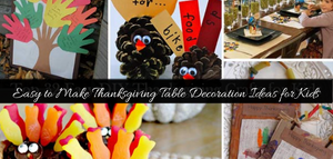 Easy to Make Thanksgiving Table Decoration Ideas for Kids