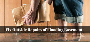 How to Fix the Causes of Flooded / Wet Basement
