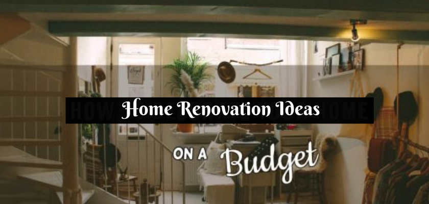 Home Renovation Ideas on a Budget