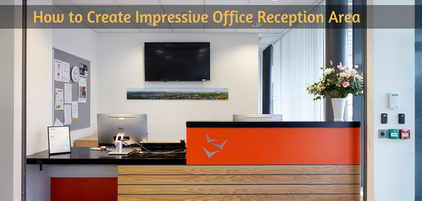 How to Create Impressive Office Reception Area