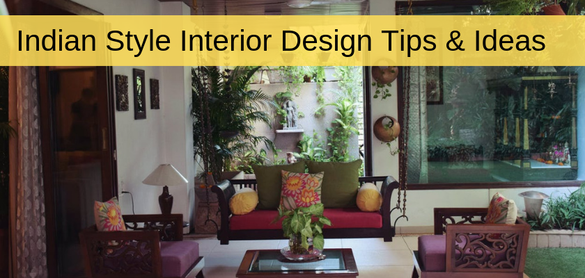 Indian Style Interior Design Tips & Ideas