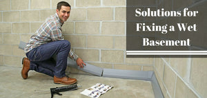 Solutions for Fixing a Wet Basement