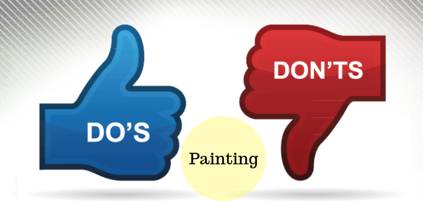 The Do's and Don'ts of Painting