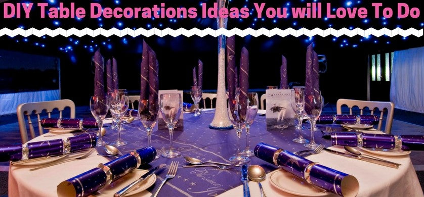 DIY Table Decorations Ideas You will Love To Do