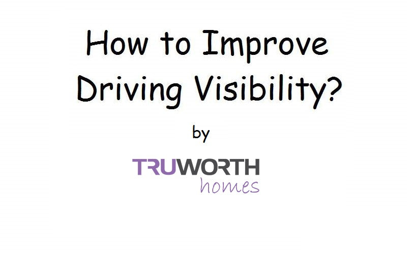 How to Improve Driving Vision?