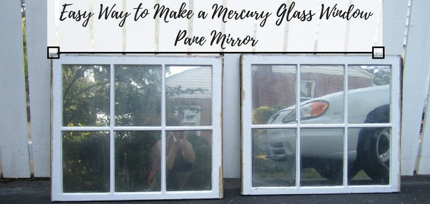 Easy Way to Make a Mercury Glass Window Pane Mirror