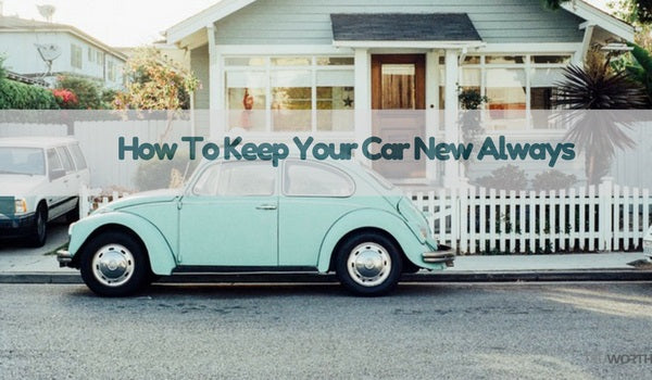How to Keep Your Car New Always?
