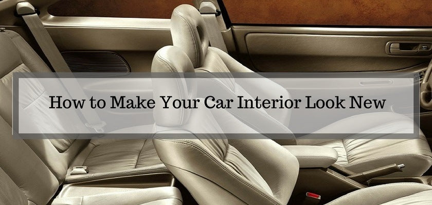 6 Ways to Make Your Car Interior Look Brand New