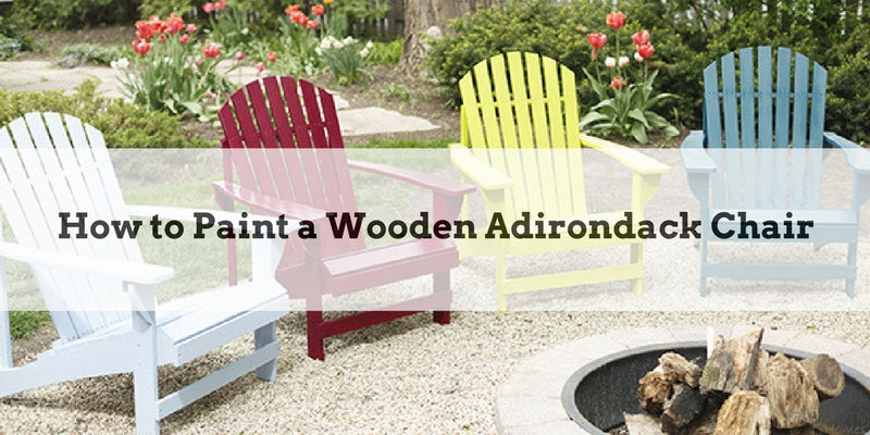 How to Paint a Wooden Adirondack Chair?