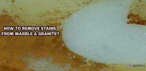 How to Remove Stains from Natural Stones like Marble & Granite?