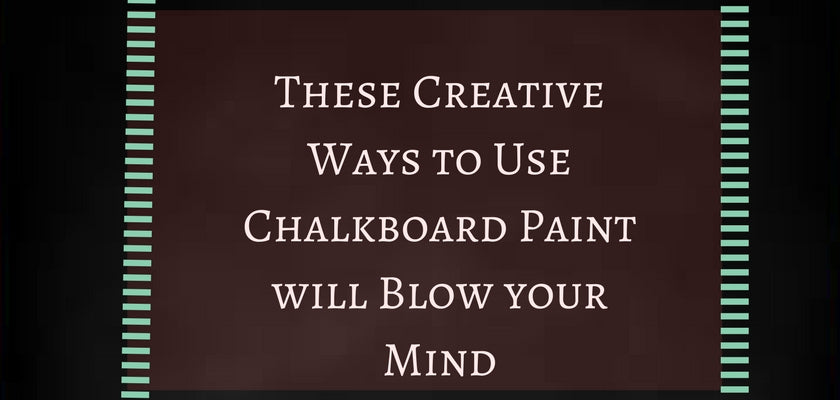 These Creative Ways to Use Chalkboard Paint will Blow your Mind