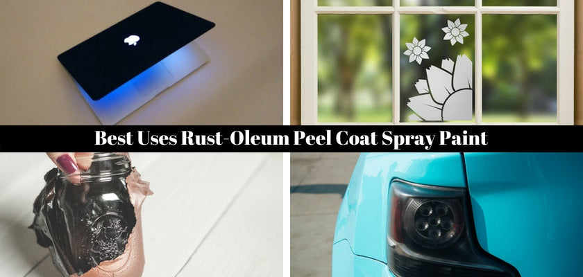 4 Best Uses of Rust-Oleum Peel Coat Spray Paint