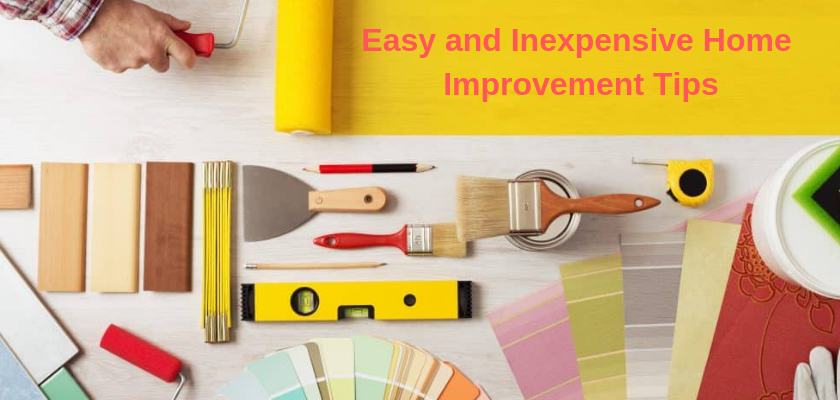 Easy and Inexpensive Home Improvement Tips