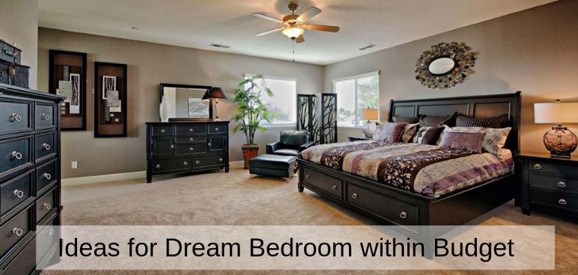Ideas for Dream Bedroom within Budget