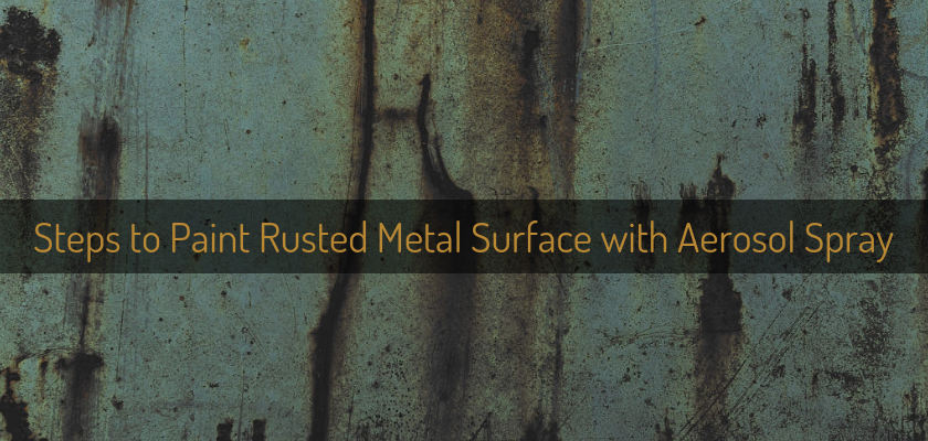 Steps to Paint Rusted Metal Surface with Aerosol Spray