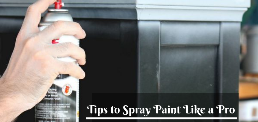 Tips to spray paint like a pro