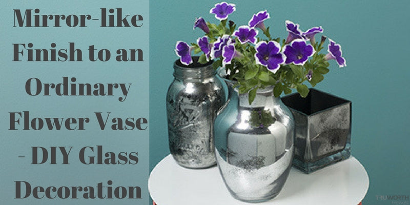 mirror like finish to an ordinary flower vase diy glass decoration
