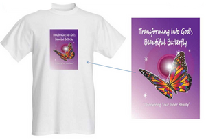 Transforming into God's Beautiful Butterfly T-Shirt
