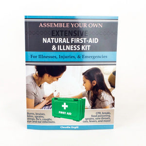 Assemble Your Own Extensive Natural First-Aid and Illness Kit Book 06