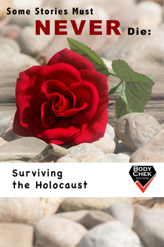 Some Stories Must Never Die: Surviving the Holocaust