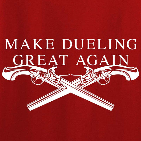 Make Dueling Great Again T-Shirt