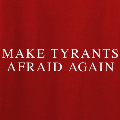 9mmsmg Make Tyrants Afraid Again T-Shirt T-Shirts [variant_title] by Ballistic Ink - Made in America USA